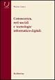 Conoscenza, reti sociali e tecnologie informatico-digitali