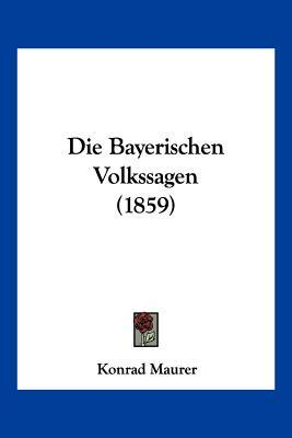 Die Bayerischen Volkssagen (1859)