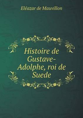 Histoire de Gustave-Adolphe, Roi de Suede