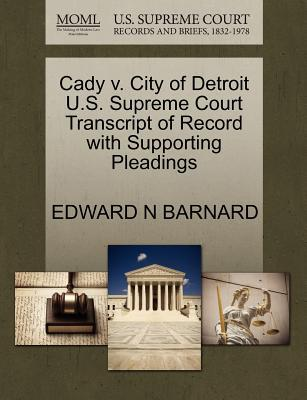 Cady V. City of Detroit U.S. Supreme Court Transcript of Record with Supporting Pleadings