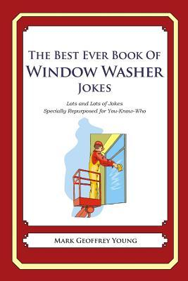 The Best Ever Book of Window Washer Jokes