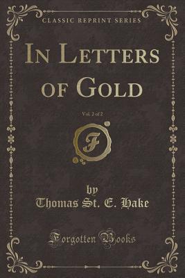 In Letters of Gold, Vol. 2 of 2 (Classic Reprint)