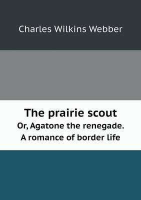 The Prairie Scout Or...