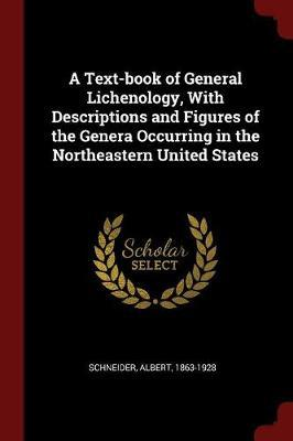 A Text-Book of General Lichenology, with Descriptions and Figures of the Genera Occurring in the Northeastern United States