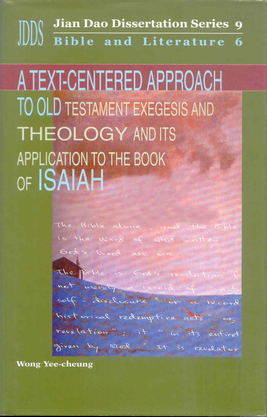 A Text-Centered Approach to Old Testament Exegesis and Theology and Its Application to the Book of Isaiah