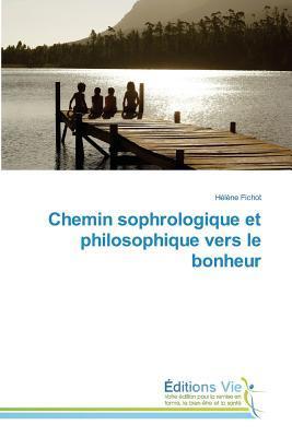 Chemin Sophrologique et Philosophique Vers le Bonheur