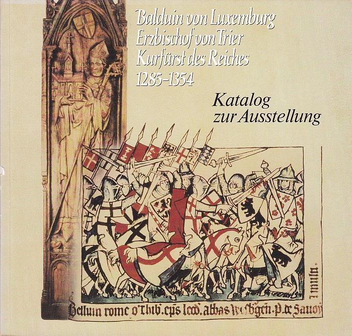 Balduin von Luxemburg: Erzbischof von Trier, Kurfürst des Reiches, 1285 - 1354