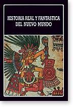 Historia real y fantástica del Nuevo Mundo