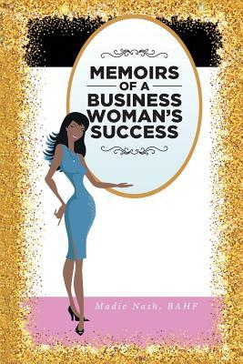 Memoirs of a Business Woman's Success