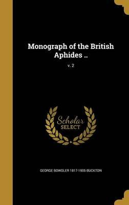 Monograph of the British Aphides ..; V. 2