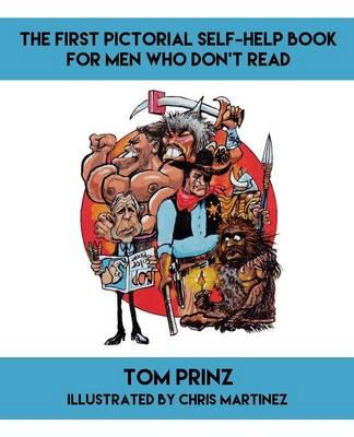 The First Pictorial Self-Help Book for Men Who Don't Read