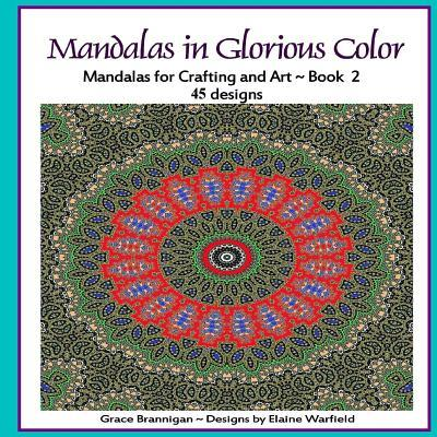 Mandalas in Glorious Color Mandalas for Crafting and Art