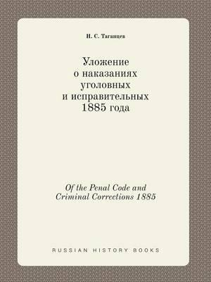 Of the Penal Code and Criminal Corrections 1885