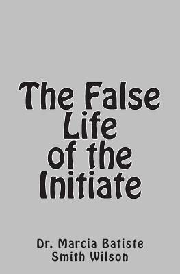 The False Life of the Initiate
