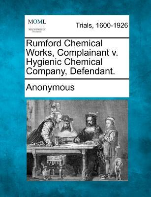 Rumford Chemical Works, Complainant V. Hygienic Chemical Company, Defendant.