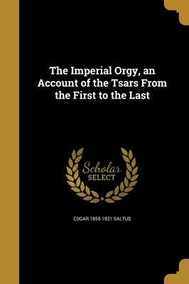 IMPERIAL ORGY AN ACCOUNT OF TH