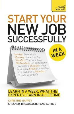 Teach Yourself Start Your New Job Successfully In A Weel