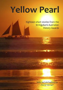 Yellow Pearl and Other Stories from the Stringybark Australian History Short Story Award