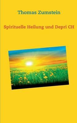Spiritulle Heilung und Depri CH