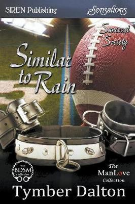 Similar to Rain [Suncoast Society] (Siren Publishing Sensations Manlove)