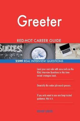 Greeter RED-HOT Career Guide; 2599 REAL Interview Questions
