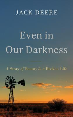 Even in Our Darkness