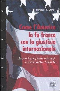 Come l'America la fa franca con la giustizia internazionale