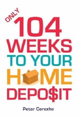 Only 104 Weeks to Your Home Deposit