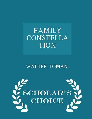 Family Constellation - Scholar's Choice Edition