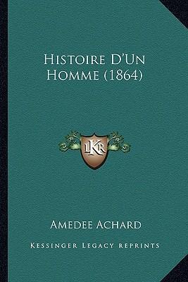 Histoire D'Un Homme (1864)