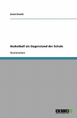 Basketball als Gegenstand der Schule