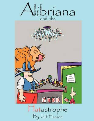 Alibriana and the Hatastrophe