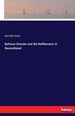 Baltasar Gracian und die Hofliteratur in Deutschland