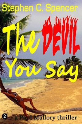 The Devil You Say