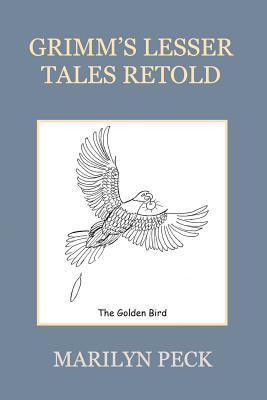 Grimm's Lesser Tales Retold