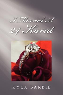 I Married a 24 Karat