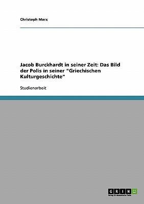 Jacob Burckhardt in seiner Zeit