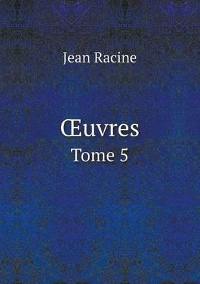 Uvres Tome 5