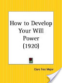How to Develop Your Will Power