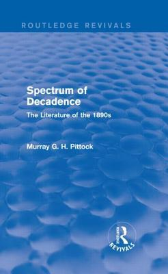 Spectrum of Decadence (Routledge Revivals)