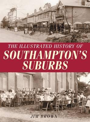 The Illustrated History of Southampton Suburbs