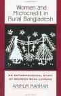 Women and Microcredit in Rural Bangladesh