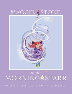 Maggie Stone becomes Morning Starr