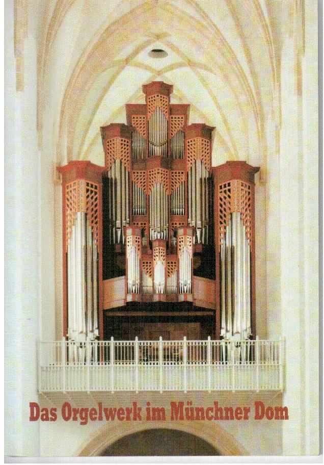 Das Orgelwerk im Münchner Dom Zu Unserer Lieben Frau