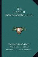 The Place of Honeymoons (1912) the Place of Honeymoons (1912)