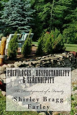 Privileges, Respectability & Serendipity