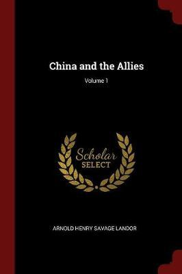 China and the Allies; Volume 1