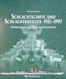 Schlachtschiffe und Schlachtkreuzer 1921-1997