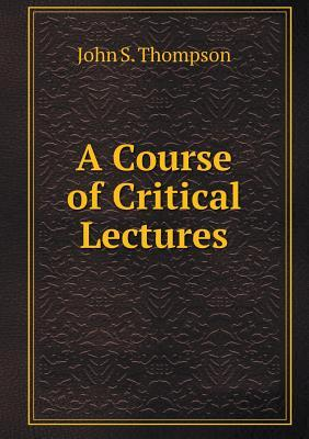 A Course of Critical Lectures