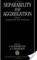 Collected Works of W.M. Gorman: Separability and aggregation